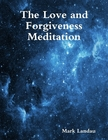 The Love and Forgiveness Meditation